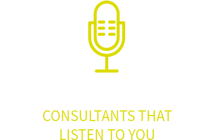 Consultants that listen to you