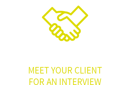 Meet your client for an interview